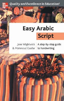 Easy Arabic Script By Wightwick, Jane/ Gaafar, Mahmoud