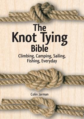 The Knot Tying Bible By Jarman, Colin (COR)